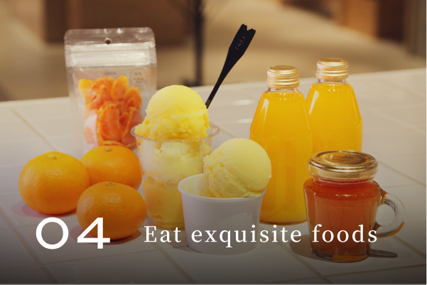 Eat exquisite foods